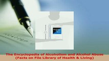 Download  The Encyclopedia of Alcoholism and Alcohol Abuse Facts on File Library of Health  PDF Book Free