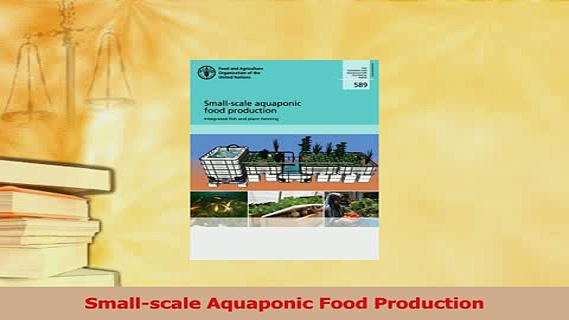 Download  Smallscale Aquaponic Food Production Ebook Online