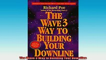 Free PDF Downlaod  The Wave 3 Way to Building Your Downline  DOWNLOAD ONLINE