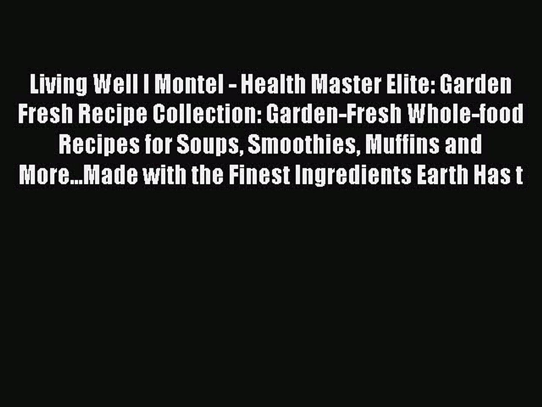 [PDF] Living Well I Montel - Health Master Elite: Garden Fresh Recipe Collection: Garden-Fresh
