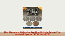 PDF  The Standard Guide to Grading British Coins Predecimal Issues 1797 to 1970 Free Books