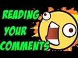 Reading Your Comments - Ep.1 - Nice Comments