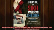 READ book  Bullying of Sikh American Children Through the Eyes of a Sikh American High School Full Ebook Online Free