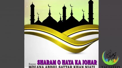 Molana Abdul Sattar - Sharam o Haya Ka Johar