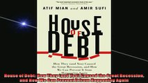 READ THE NEW BOOK   House of Debt How They and You Caused the Great Recession and How We Can Prevent It  DOWNLOAD ONLINE