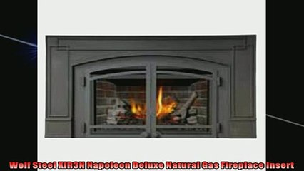 One of the best  Wolf Steel XIR3N Napoleon Deluxe Natural Gas Fireplace Insert