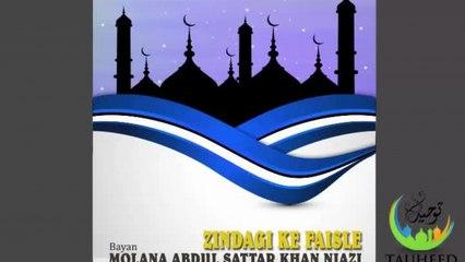 Molana Abdul Sattar - Zindagi Ke Faisle