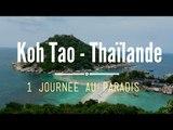 KOH TAO - Thaïlande : une journée au PARADIS