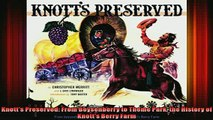 READ book  Knotts Preserved From Boysenberry to Theme Park the History of Knotts Berry Farm  DOWNLOAD ONLINE