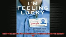 READ book  Im Feeling Lucky The Confessions of Google Employee Number 59  FREE BOOOK ONLINE