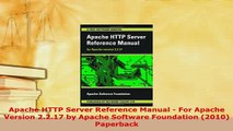 PDF  Apache HTTP Server Reference Manual  For Apache Version 2217 by Apache Software Read Online