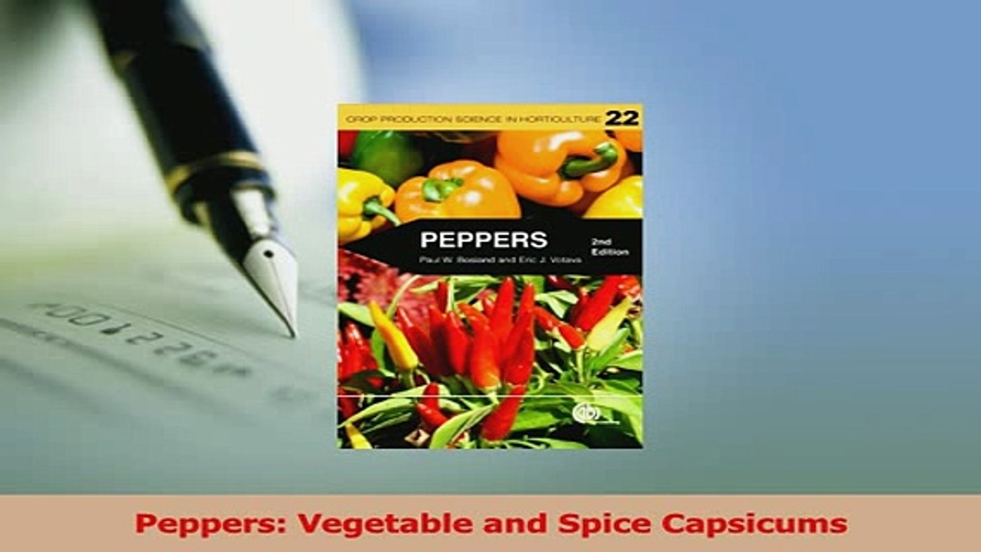 Peppers : vegetable and spice capsicums