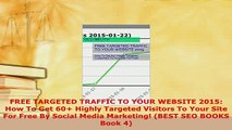 Download  FREE TARGETED TRAFFIC TO YOUR WEBSITE 2015 How To Get 60 Highly Targeted Visitors To Free Books