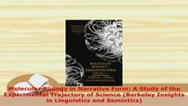 PDF  Molecular Biology in Narrative Form A Study of the Experimental Trajectory of Science PDF Full Ebook