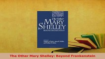 PDF  The Other Mary Shelley Beyond Frankenstein Read Online