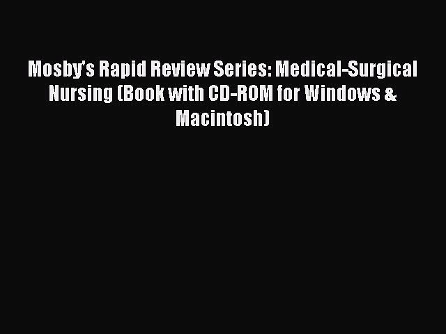 PDF Mosby's Rapid Review Series: Medical-Surgical Nursing (Book with CD-ROM for Windows & Macintosh)