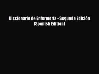 PDF Diccionario de Enfermería - Segunda Edición (Spanish Edition) Free Books