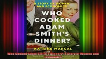 EBOOK ONLINE  Who Cooked Adam Smiths Dinner A Story of Women and Economics  BOOK ONLINE