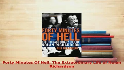 Forty Minutes of Hell The Extraordinary Life of Nolan Richardson