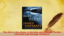 PDF  The Girl in the Glass A McCabe and Savage Thriller McCabe and Savage Thrillers Read Full Ebook