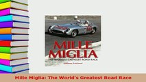 Download  Mille Miglia The Worlds Greatest Road Race Download Full Ebook