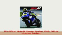 PDF  The Official MotoGP Season Review 2005 Official Licensed Product Read Full Ebook