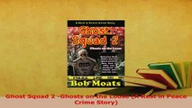 PDF  Ghost Squad 2 Ghosts on the Loose A Rest in Peace Crime Story  Read Online