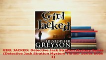 Read  GIRL JACKED Detective Jack Stratton Mystery Series Detective Jack Stratton Mystery Ebook Free