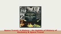 PDF  Space Travel A History  An Update of History of Rocketry  Space Travel Download Online