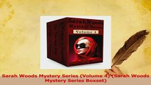 Read  Sarah Woods Mystery Series Volume 4 Sarah Woods Mystery Series Boxset Ebook Free