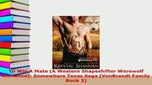 Download  To Win A Mate A Western Shapeshifter Werewolf Romance Somewhere Texas Saga VonBrandt Free Books