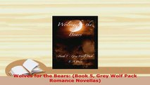 Download  Wolves for the Bears Book 5 Grey Wolf Pack Romance Novellas Free Books