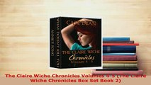 PDF  The Claire Wiche Chronicles Volumes 45 The Claire Wiche Chronicles Box Set Book 2  Read Online