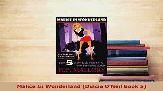 Download  Malice In Wonderland Dulcie ONeil Book 5 Free Books
