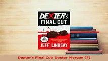 PDF  Dexters Final Cut Dexter Morgan 7 Download Online