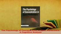 Download  The Psychology of Concentration in Sport Performers A Cognitive Analysis Read Online