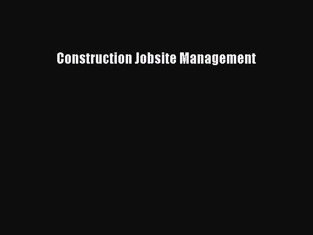 Read Construction Jobsite Management Ebook Free