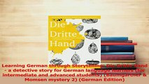 PDF  Learning German through Storytelling Die Dritte Hand  a detective story for German Free Books