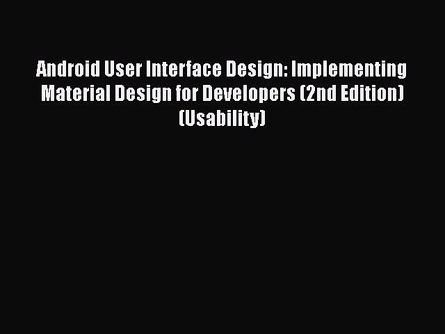 Book Android User Interface Design: Implementing Material Design for Developers (2nd Edition)