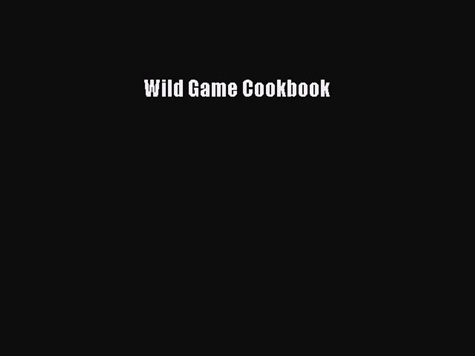 Read Book Wild Game Cookbook Ebook Video Dailymotion