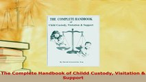 Download  The Complete Handbook of Childd Custody Visitation  Support Free Books