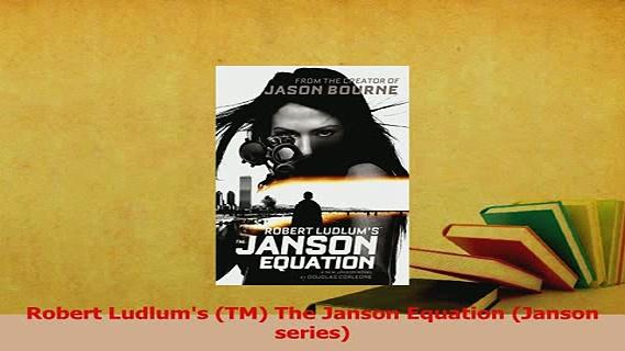 Read  Robert Ludlums TM The Janson Equation Janson series PDF Online