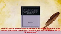 PDF  Free African Americans of North Carolina Virginia And South Carolina from the Colonial Read Online