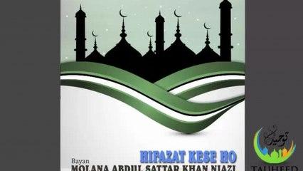 Molana Abdul Sattar - Hifazat Kese Ho