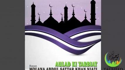 Molana Abdul Sattar - Aulad Ki Tarbiat