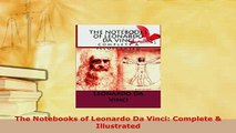 PDF  The Notebooks of Leonardo Da Vinci Complete  Illustrated Read Online