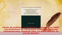 Download  Essais de politique et Dhistoire Histoire dun Idéal Les évolutions de léloquence PDF Full Ebook