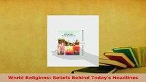 Download  World Religions Beliefs Behind Todays Headlines  EBook