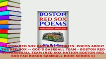 Download  BOSTON RED SOX BASEBALL STORIES POEMS ABOUT THE RED SOX  GODS BASEBALL TEAM  BOSTON Free Books