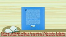 Download  Pintura collage cultura de masas  Paintinds Collage Mass Culture Joan Miró 19191934 Read Online